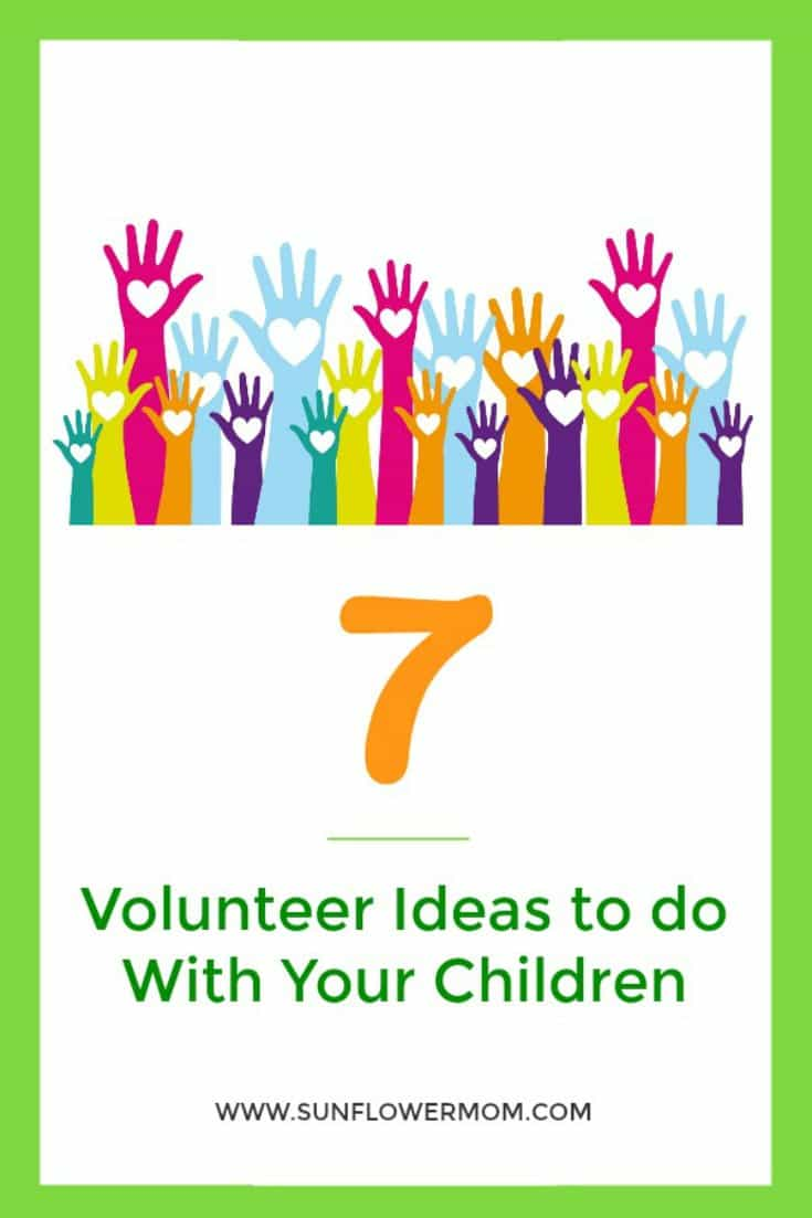 Sometimes finding volunteer ideas for kids can be difficult. But if you make it a family activity, it can be done and the effects can be long-lasting. Grab your children and try one of these volunteer ideas today. #volunteer #positiveparenting #sunflowermom