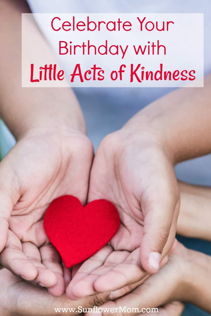For my 39th birthday, I celebrated with my children by performing 39 little acts of kindness. I wished on my 40th birthday I would have done the same, here\'s why you should too. #birthday #kindness #positiveparenting #sunflowermom