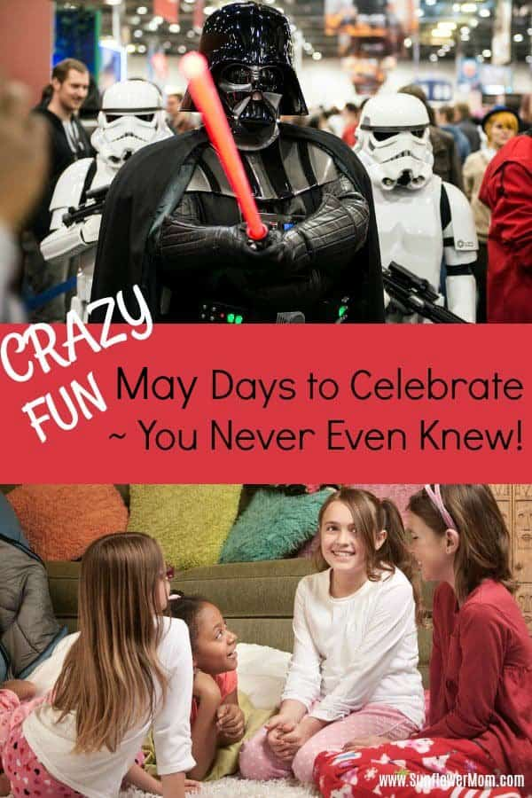 "There are over 100 ""Days of the Year"" in May alone. Some are silly, well, most are.  Why not be a little crazy and try these family activities for May. #parenting101 #positiveparenting #sunflowermom"