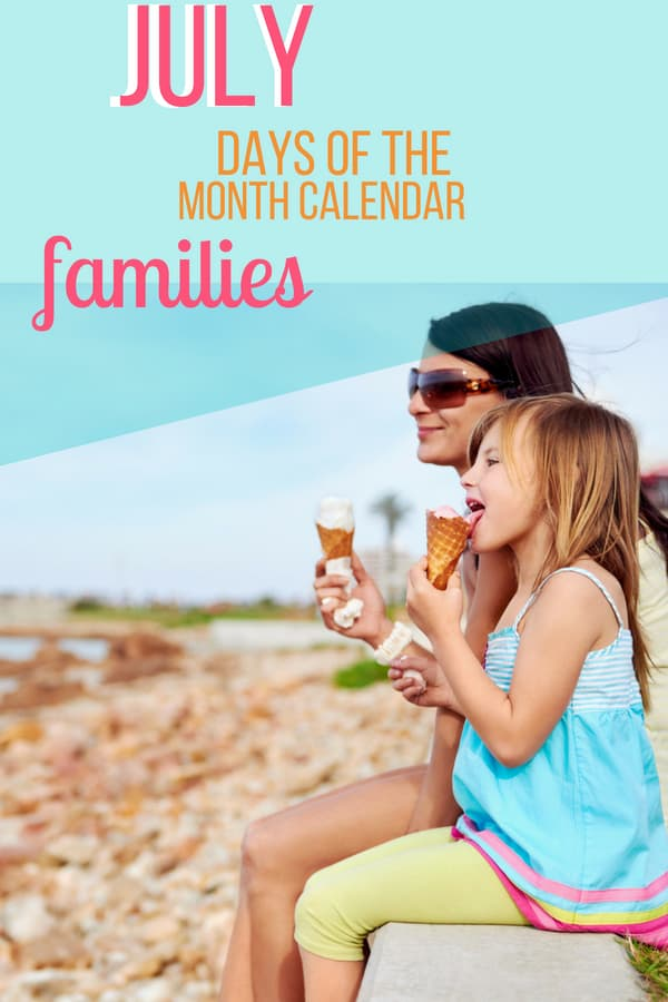 You can get the full list of July Days of the Month here! There's so much more to July than Independence Day. The best way to use the calendar is to hang it up and highlight a few celebrations for July that you and your child want to observe throughout the month. Then you have your dates set!