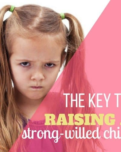 Key to Raising Strong-Willed Child