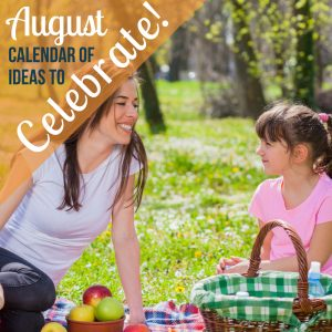 August Days of the Month for Families