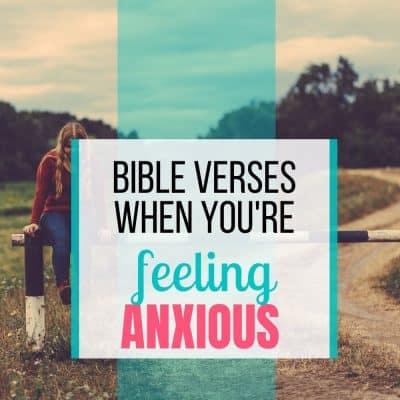 bible verses when you're anxious