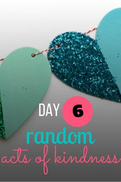 day 6 random acts of kindness
