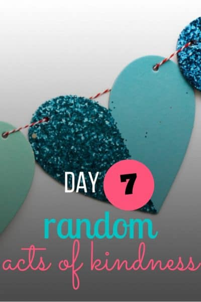 day 7 random acts of kindness