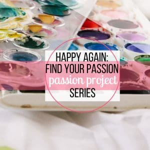 Happy Again: How To Discover Your Passion