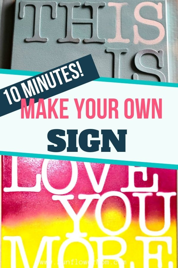 Make your own DIY quote sign in under 10 minutes. Grab a couple of supplies and make a sign for your loved ones as a gift or hang up your quote to show off your favorite quote. #diy #diyprojects #diyhandmade #diycrafts #diygifts #sunflowermom