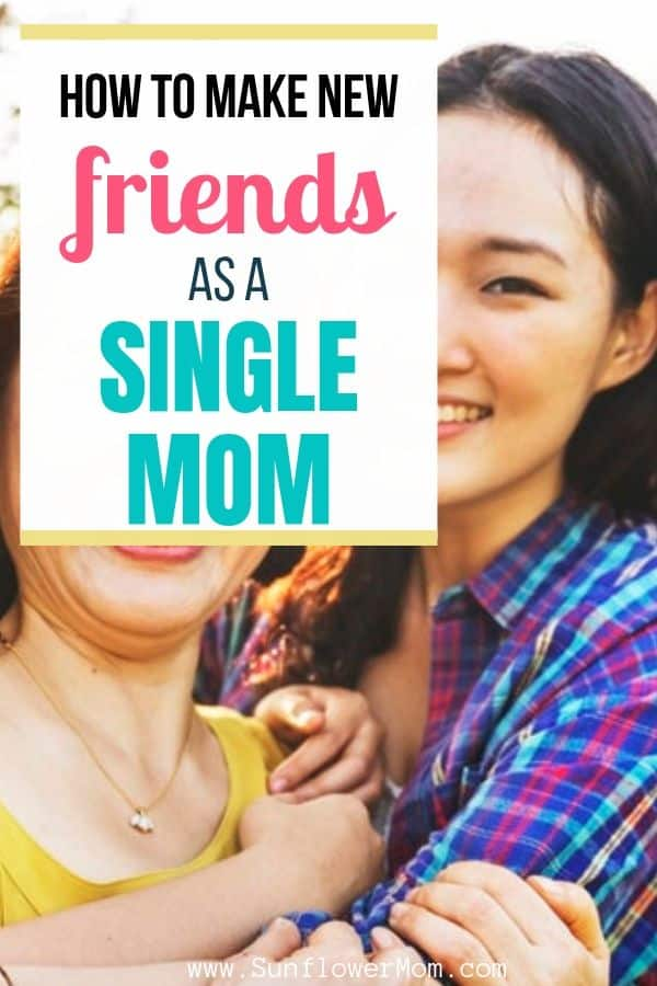 Finding friends as a single mom takes work, intention, and patience. But knowing where to look helps too. Here are 7 ways to find friends as a single mother. #singlemomlife #singlemom #selfcare #sunflowermom