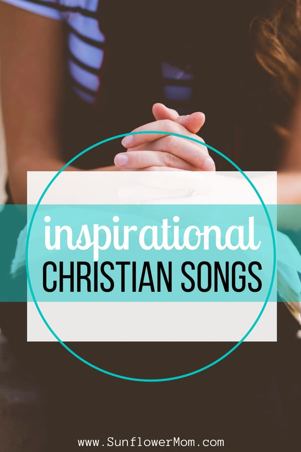 Here are 20 of the best inspirational Christian songs. Sometimes you just need that perfect song to speak the words that you cannot. Whether you sing along or just let the words sit on your heart, here you will find inspiration in these Christian Songs with Playlist. #jesus #christian #sunflowermom