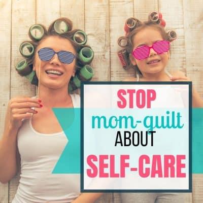 mom guilt self care
