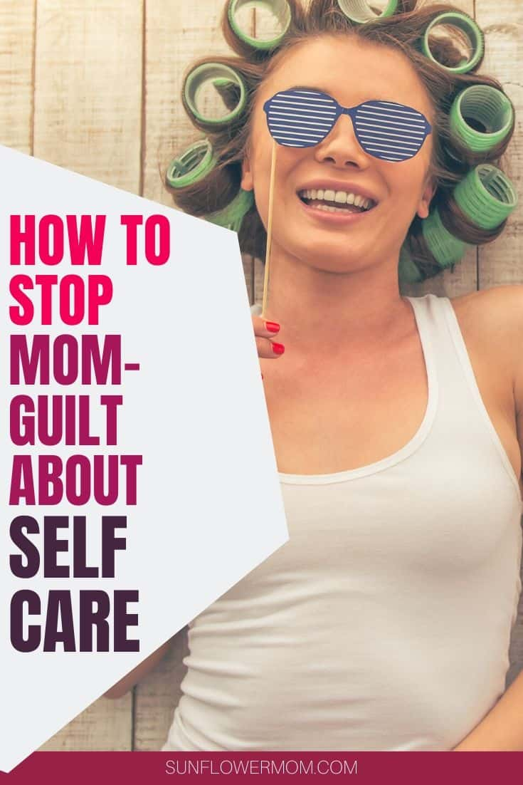 As moms, it can be difficult to ditch the guilt and take care of ourselves. Here\'s how to stop feeling guilty and practice self-care. #selfcare #positiveparenting #sunflowermom #singlemom