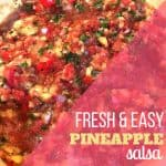 Easy and Fresh Pineapple Salsa