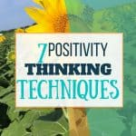 20 Positive Thinking Techniques You Can Implement Today!