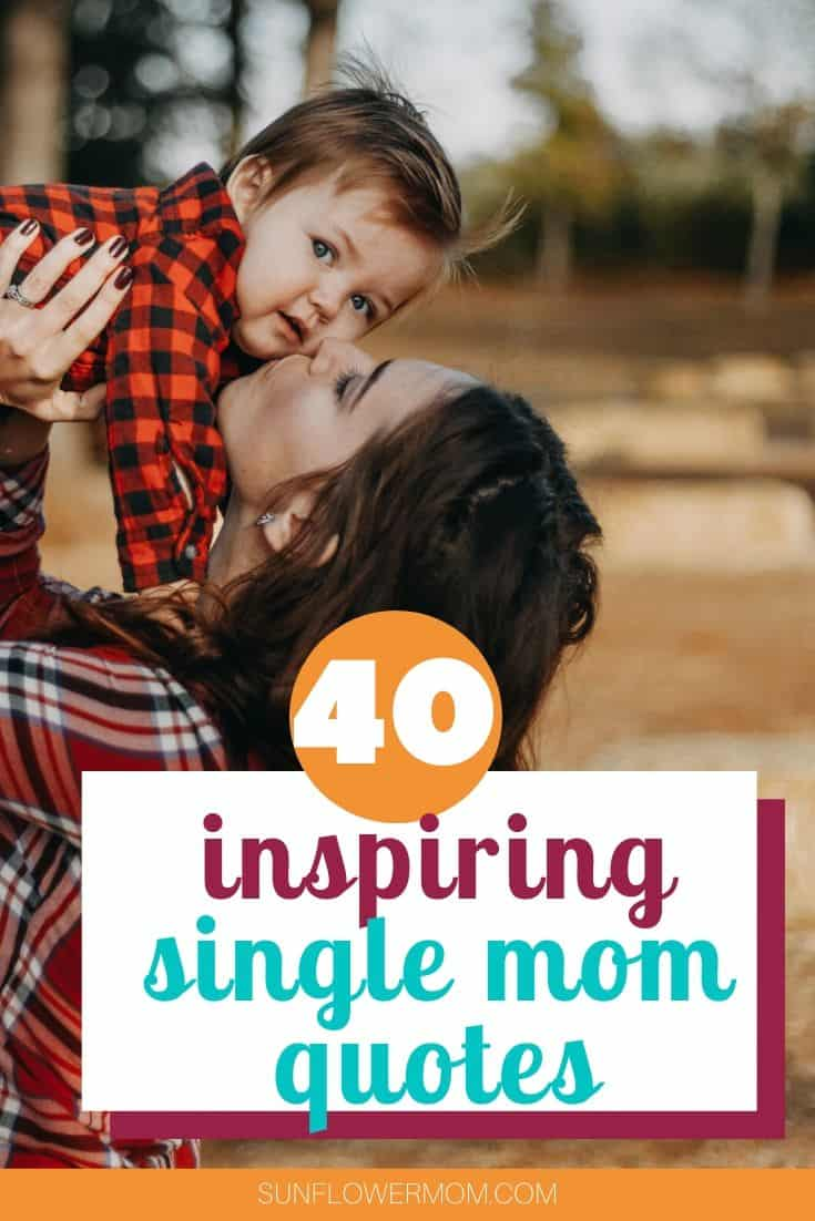 40 of the best single mom quotes about friendship, wisdom, conquering your fears, achieving your dreams and self-love.  #quotes #singlemom #singleparenting