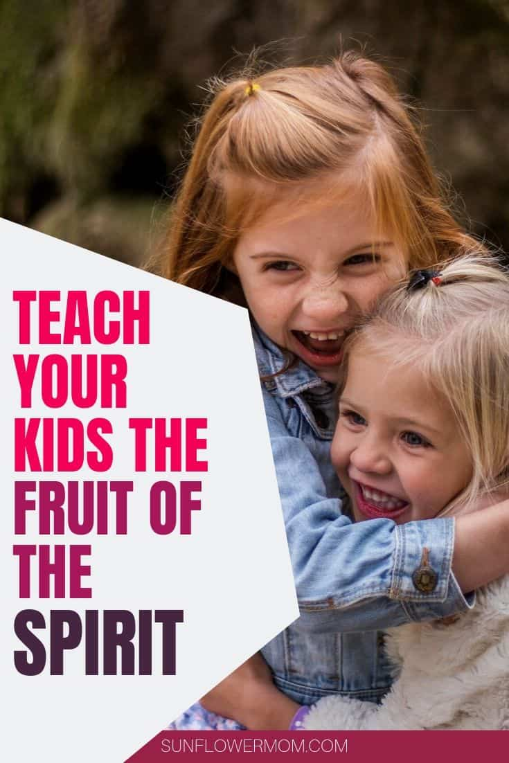 Teach your child the fruit of the Holy Spirit (love, joy, peace, patience, kindness, goodness, faithfulness, gentleness, and self-control) from Galatians 5:22-23 with these tips and suggestions. #jesus #christian #sunflowermom