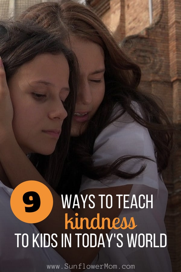 Teaching kids kindness in today\'s world takes extra effort. Parents must be intentional about teaching their children empathy and kindness to others. Here are 9 simple ways to teach children kindness in today\'s world. #parenting101 #kindness #sunflowermom