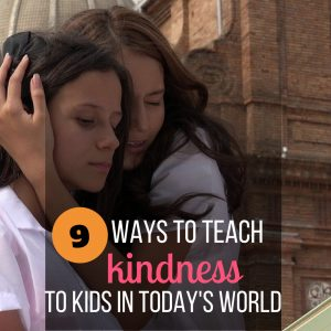 Teaching Your Child Kindness in Today's World