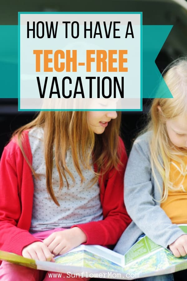 Tips for planning a tech-free vacation with your kids. Follow these guidelines for a vacation free of phones, tablets, and complaints, regardless of your children\'s ages. #vacation #kids #parenting101 #postiveparenting #sunflowermom