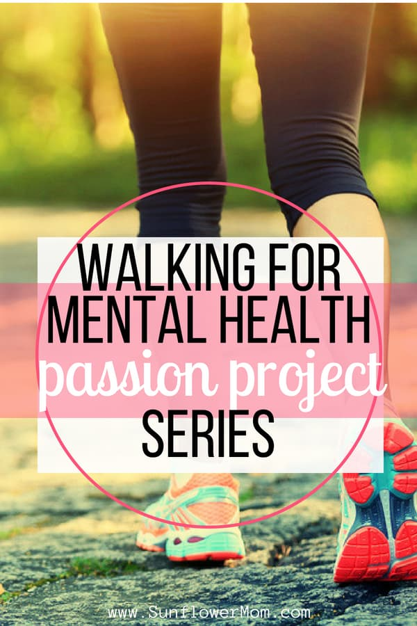 Walking for mental health is a great place to start when you feel overwhelmed and don\'t know what to do. Find the benefits and how to ease into it here as part of the passion project series.  #selfcare #singlemom #sunflowermom