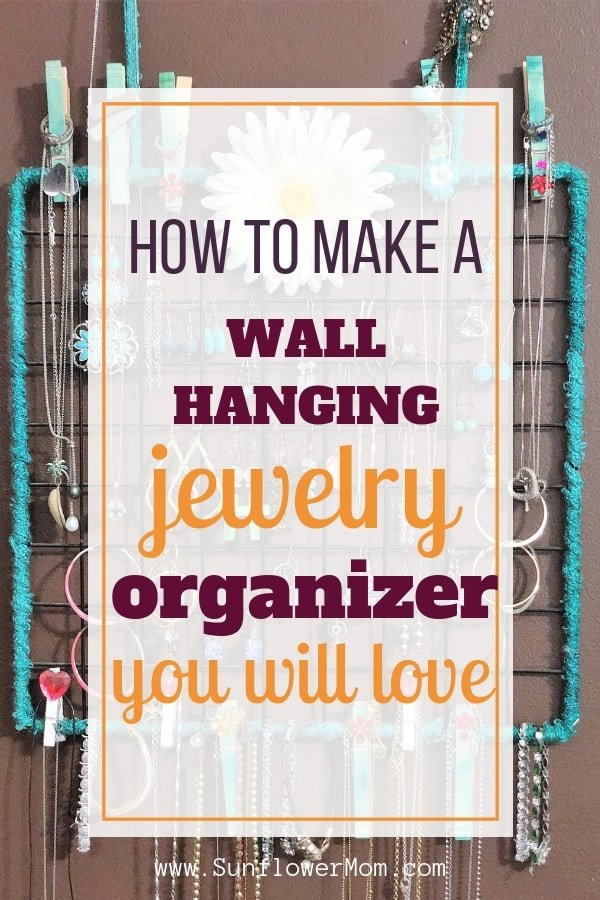 Step by step instructions on how to easily make a wall hanging jewelry organizer that will last for years. This jewelry organizer is the easiest way to organize and display all your jewelry. #DIY #Etsy #Handmade #DIYProjects #EtsySeller #DIYCrafts #SunflowerMom